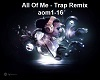All Of Me - Trap Remix