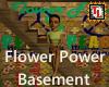 Flower Power Basement