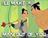 I'll Make A Man Out of U