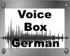 Voice Box German*