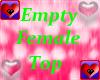 Empty * Female Top