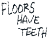 grafitti  floorshavteeth