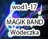 Magik Band-Wodeczka
