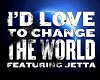 Jetta - Id Love to Chang