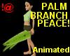 !@ Palm branch: Peace!