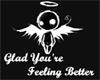 GLAD UR FEELING BETTER