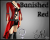 MM~ Banished Red