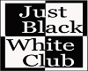 Just Black & White Club