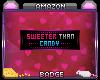 SweeterThanCandy Badge