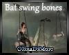 (OD) Bat swing bones