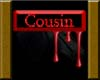 Cousin bloody tag