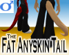 Fat Anyskin Tail -Mens