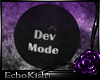 [E]DevMode Black Bubble