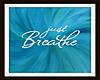 Just Breathe Wall Art