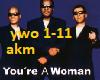 You're a Woman
