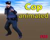 Cop animated