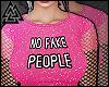 ♘No Fake People 5♞