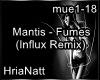 Mantis - Fumes (Remix)