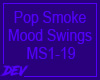 !D Pop Smoke Mood Swings