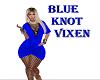 BLUE/KNOT/VIXEN