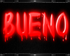 [AW] Bueno Neon Sign