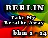 BERLIN-Take My Breathe..