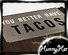 Better Have Tacos Mat