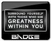 GREATNESS Badge