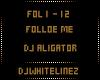 [DJW] DJ Aligator follow