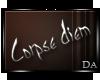 {D} Corpse Diem