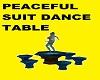 PEACEFUL SUIT DANCE TABL