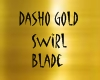 dasho gold swirl blade