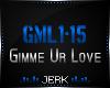 J| Gimme Ur Love