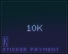 Sticker Payment, 10k