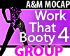 Work That Booty 4  GROUP