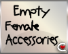 DRV-Empty Female Access