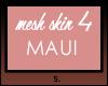 MF. Skin for Maui Head.