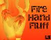 Fire Hand Fluff