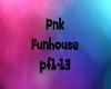 Pnk  Funhouse