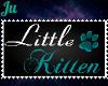 |Juju| Little Kitten