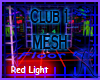 Club 1 Mesh, Red Light
