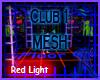 Club 1 Mesh, Red Light