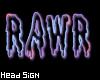 Rawr Head Sign