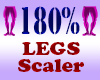Resizer 180% Legs