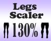 Legs Scaler 130%