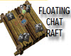 FLOATING CHAT RAFT w/pos