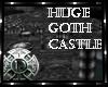 [D] Huge Goth Castle