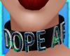 DOPE AF-choker