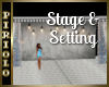 Stage & Setting