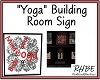 "RHBE.""Yoga"" Building Sig"